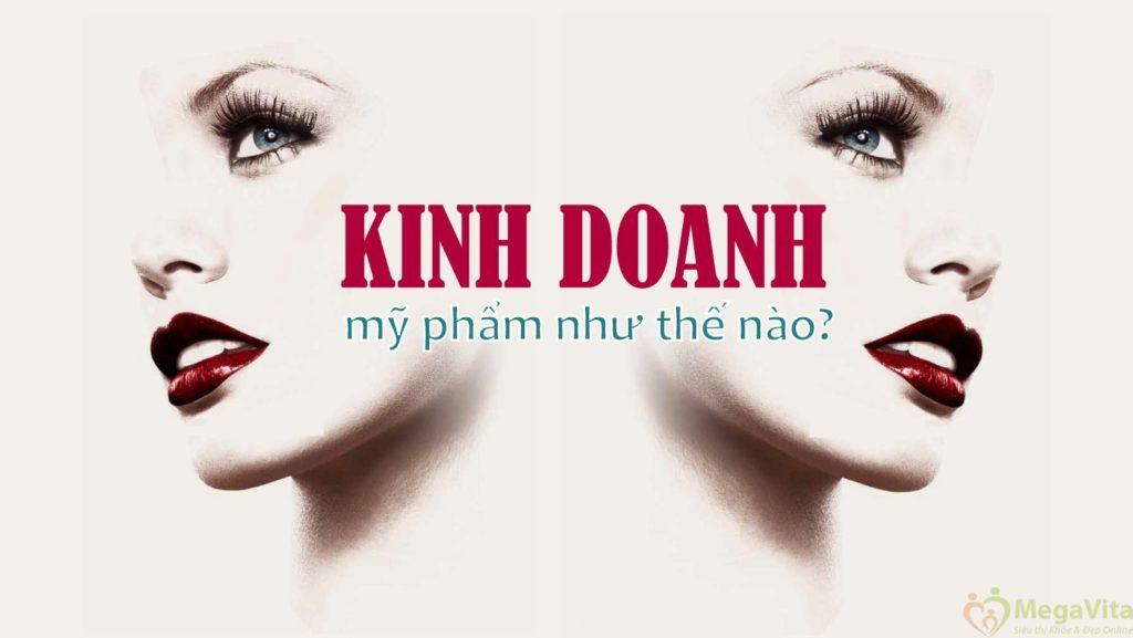 kinh doanh mỹ pham nhu the nao